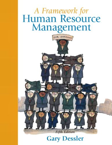 9780136041535: A Framework for Human Resource Management