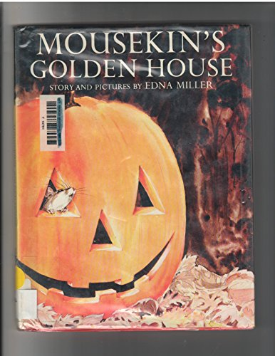 Mousekin's Golden House: Miller, Edna