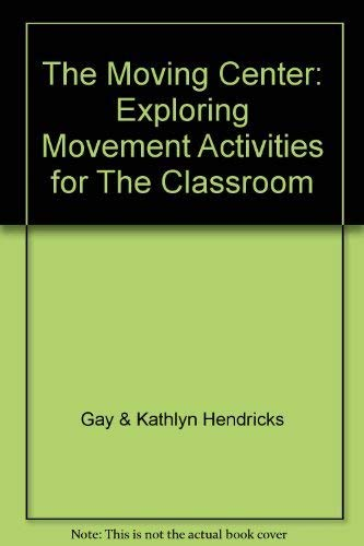 9780136043140: The Moving Center: Exploring Movement Activities for The Classroom