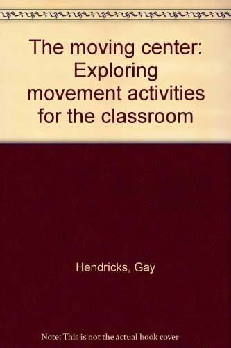 9780136043225: Title: The moving center Exploring movement activities fo