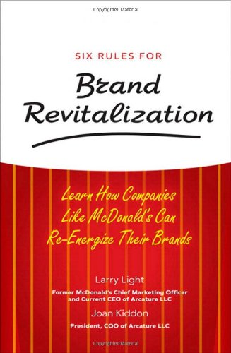 9780136043317: Six Rules for Brand Revitalization: Learn How Companies Like McDonald's Can Re-Energize Their Brands