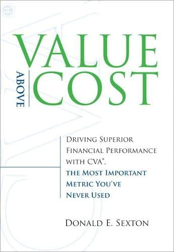 9780136043324: Value Above Cost: Driving Superior Financial Performance with CVA, the Most Important Metric You've Never Used