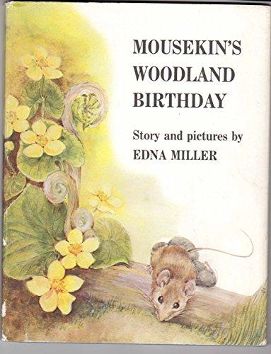 Mousekin's Woodland Birthday: Miller, Edna