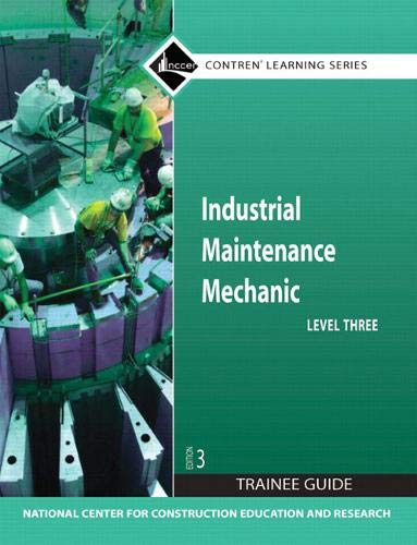 9780136044963: Industrial Maintenance Mechanic Level 3 Trainee Guide, Paperback (3rd Edition) (Contren Learning)