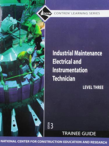 9780136044994: Industrial Maintenance Electrical & Instrumentation Technician, Level 3: Trainee Guide, 3rd Edition