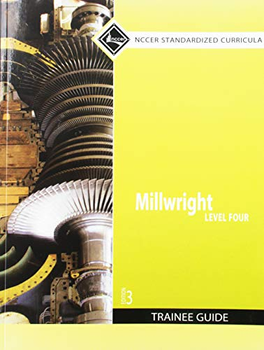 Millwright Level 4 Trainee Guide, Paperback (3rd: NCCER