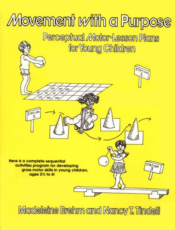 9780136046295: Movement with a Purpose: Perceptual Motor-Lesson Plans for Young Children
