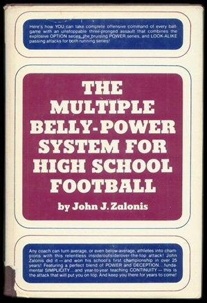 The Multiple Belly-Power System for High School Football: Zalonis, John J.