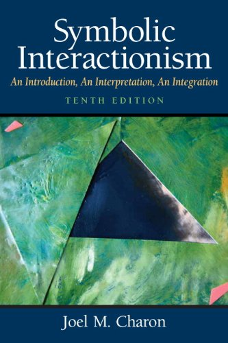 9780136051930: Symbolic Interactionism: An Introduction, An Interpretation, An Integration (10th Edition)