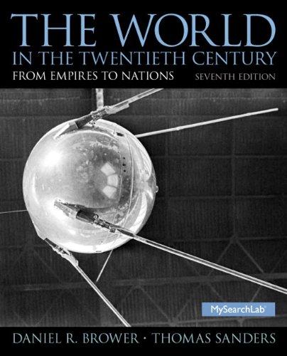 The World in the Twentieth Century (7th Edition): Daniel R. Brower