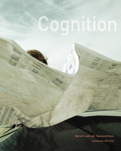 Cognition, First Canadian Edition: Mark H. Ashcraft,