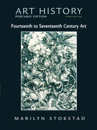 Art History - Portable Edition, Book 4 : Fourteenth to Seventeenth Century Art