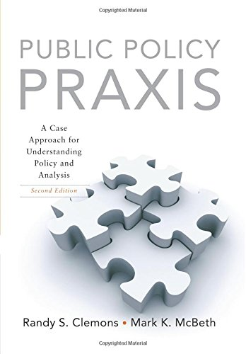 9780136056522: Public Policy Praxis: A Case Approach for Understanding Policy and Analysis