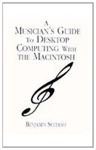Musician's Guide to Desktop Computing with the Macintosh (0136057268) by Benjamin Suchoff