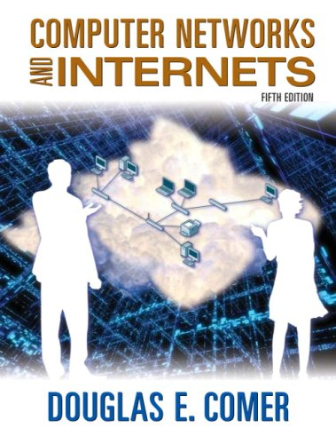 9780136061274: Computer Networks and Internets (5th Edition)