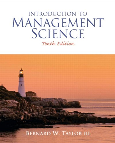 Introduction to Management Science (10th Edition): Bernard W. Taylor