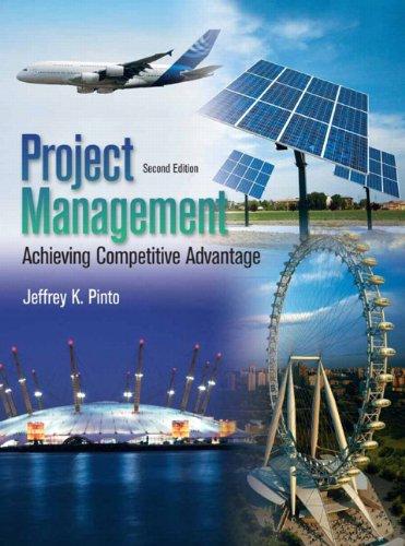 Project Management : Achieving, Competitive Advantage: Jeffery K. Pinto