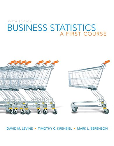 Business Statistics: A First Course (5th Edition): David M. Levine,