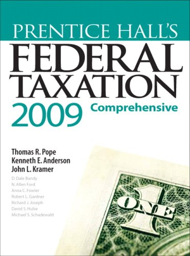 Prentice Hall's Federal Taxation, 2009: Comprehensive, 22nd Edition (9780136067191) by Thomas R. Pope; Kenneth E. Anderson; John L. Kramer