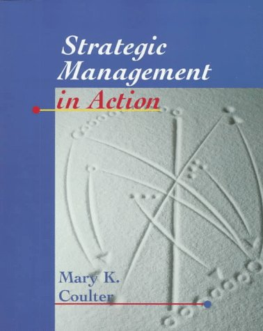 Strategic Management in Action (0136067735) by Mary Coulter