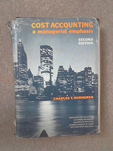9780136070481: Cost Accounting, a Managerial Emphasis 2nd Second Edition