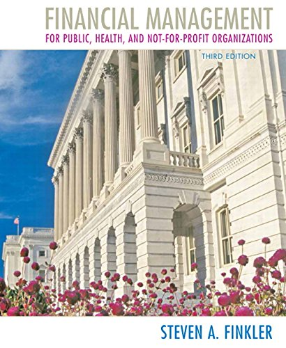 Financial Management for Public, Health, and Not-for-Profit: Finkler, Steven A.