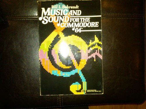 Music and Sound for the Commodore 64: Behrendt, Bill L.