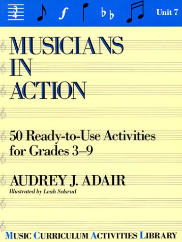 9780136071440: Musicians in Action: 50 Ready-To-Use Activities for Grades 3-9 (Music Curriculum Activities Library)