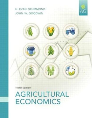 Agricultural Economics (3rd Edition): Drummond Ph.D., H. Evan; Goodwin, John W.