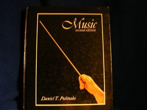 Music - 2nd Edition: Daniel T. Politoske et al