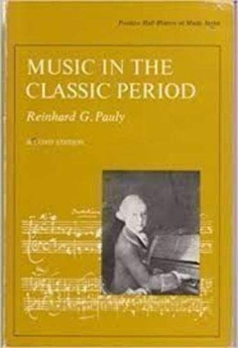 9780136076308: Music in the Classic Period (History of Music S.)