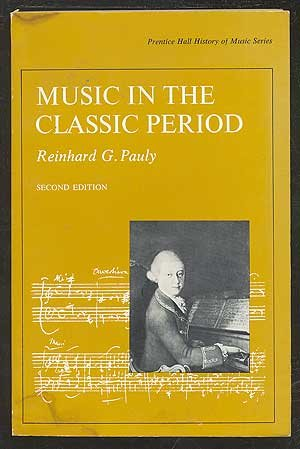 9780136076308: Music in the Classic Period (Prentice-Hall History of Music Series)
