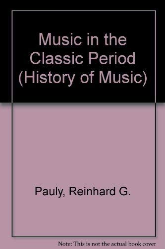 9780136076483: Music in the Classic Period (History of Music)