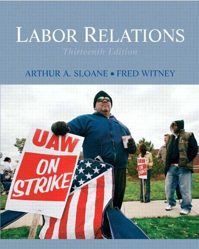 9780136077183: Labor Relations (13th Edition)