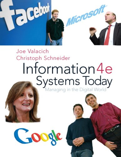 Information Systems Today: Managing the Digital World: Joseph Valacich, Christoph