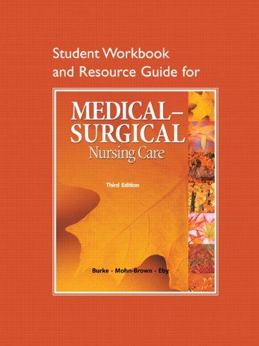Study Guide for Medical-Surgical Nursing Care: Karen M. Burke,