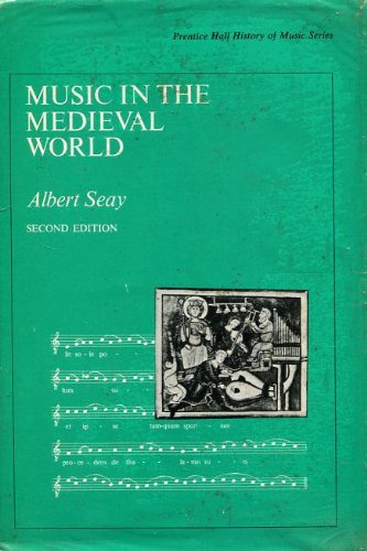 Music in the Medieval World: Seay, Albert