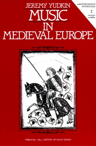 Music In Medieval Europe By Jeremy Yudkin Prentice Hall