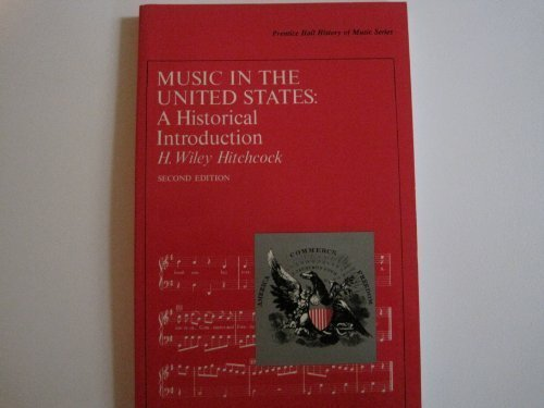 Music in the United States: A Historical: Hitchcock, H. Wiley