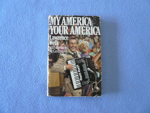My America, Your America: Welk, Lawrence; with McGeehan, Bernice