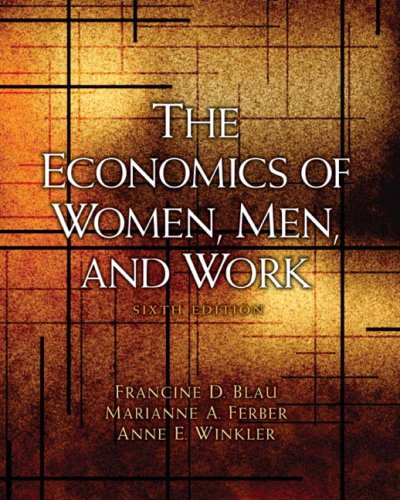 9780136084259: The Economics of Women, Men, and Work