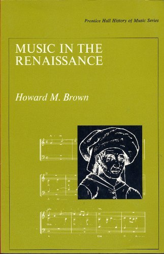 9780136084976: Music in the Renaissance (Prentice-Hall History of Music Series)