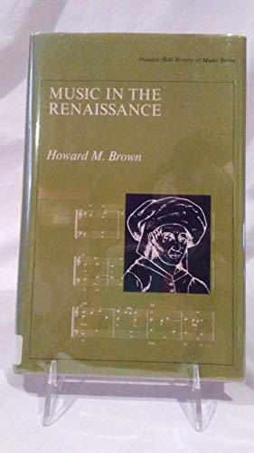 9780136085058: Music in the Renaissance (Prentice-Hall history of music series)