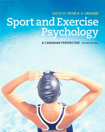 Sport and Exercise Psychology: A Canadian Perspective: Crocker, Peter