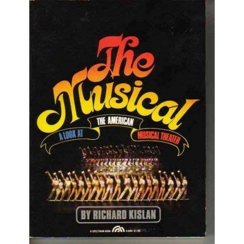 9780136085478: The Musical: A Look at the American Musical Theater
