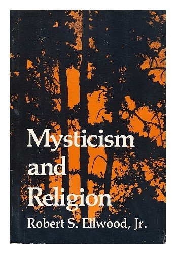 Mysticism and Religion: Ellwood Jr., Robert S.