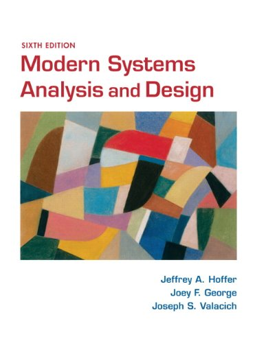 Modern Systems Analysis and Design (6th Edition): Valacich, Joe, George,