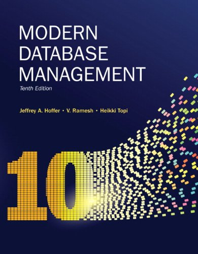 Modern Database Management, by Hoffer, 10th Edition: Hoffer, Jeffrey A.