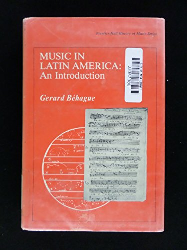 9780136089193: Music in Latin America: An Introduction (History of Music)