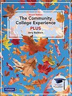 9780136090311: The Community College Experience PLUS [With Access Code] (Mystudentsuccesslab)
